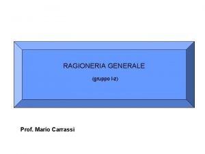 RAGIONERIA GENERALE gruppo lz Prof Mario Carrassi Testi