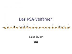 Das RSAVerfahren Klaus Becker 2010 2 Lehrplan Leistungsfach