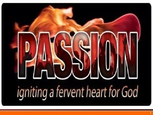 Passion 1 Definition Passion from the Latin verb