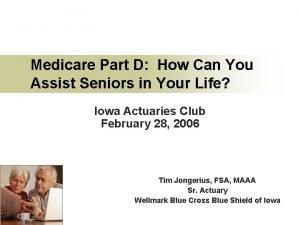 Medicare Part D How Can You Assist Seniors