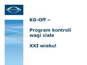KGOff Program kontroli wagi ciaa XXI wieku Chcesz