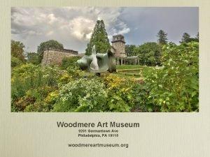 Woodmere Art Museum 9201 Germantown Ave Philadelphia PA