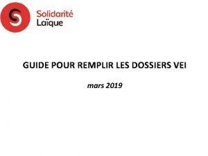 GUIDE POUR REMPLIR LES DOSSIERS VEI mars 2019