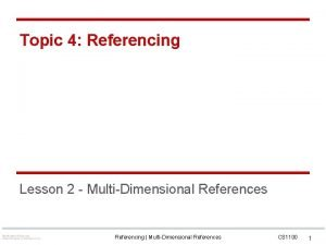 Topic 4 Referencing Lesson 2 MultiDimensional References Referencing