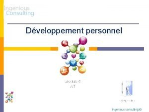 Dveloppement personnel Module 5 AT Dbut module Ingenious