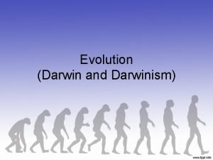 Evolution Darwin and Darwinism The History of An