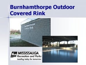 Burnhamthorpe Outdoor Covered Rink Features Covered Roof n