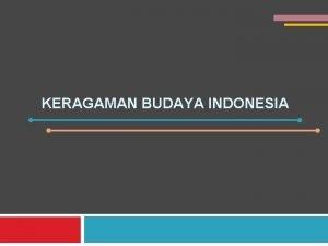 KERAGAMAN BUDAYA INDONESIA 1 HAKIKAT KEBUDAYAAN Budaya Buddhayahbuddhi