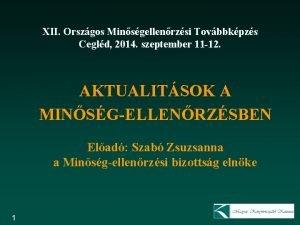 XII Orszgos Minsgellenrzsi Tovbbkpzs Cegld 2014 szeptember 11