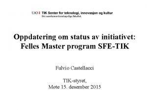 Oppdatering om status av initiativet Felles Master program