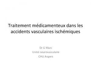Traitement mdicamenteux dans les accidents vasculaires ischmiques Dr