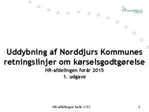 Uddybning af Norddjurs Kommunes retningslinjer om krselsgodtgrelse HRafdelingen