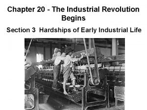 Chapter 20 The Industrial Revolution Begins Section 3