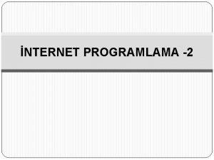 NTERNET PROGRAMLAMA 2 Dosya ve Dizin lemleri PHP