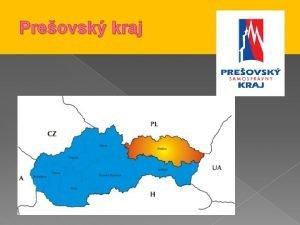 Preovsk kraj vypa severovchodn as Slovenska spolon hranice