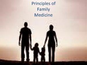 Principles of Family Medicine FAMILY MEDICINE Dr Duaa