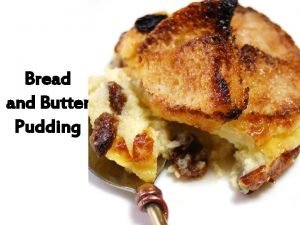 Bread and Butter Pudding Ingredients 25 g1 oz