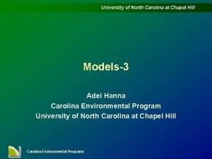 University of North Carolina at Chapel Hill Models3
