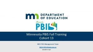 Minnesota PBIS Fall Training Cohort 13 MDE PBIS