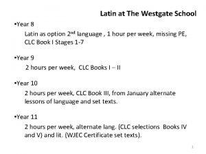 Latin at The Westgate School Year 8 Latin