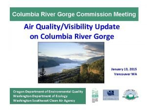 Columbia River Gorge Commission Meeting Air QualityVisibility Update