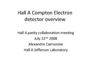 Hall A Compton Electron detector overview Hall A