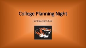 College Planning Night Centralia High School Agenda How