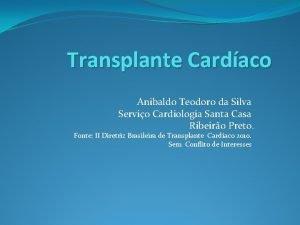 Transplante Cardaco Anibaldo Teodoro da Silva Servio Cardiologia