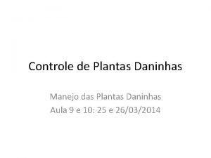 Controle de Plantas Daninhas Manejo das Plantas Daninhas