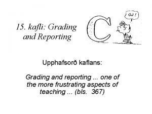 15 kafli Grading and Reporting Upphafsor kaflans Grading