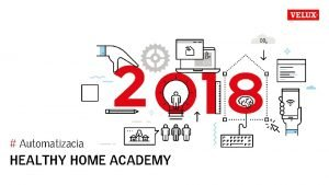 Automatizacia HEALTHY HOME ACADEMY HEALTHY HOME ACADEMY ZDRAV