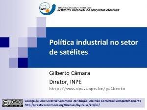 Poltica industrial no setor de satlites Gilberto Cmara