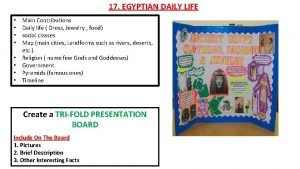 17 EGYPTIAN DAILY LIFE Main Contributions Daily life