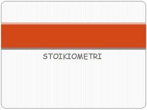 STOIKIOMETRI Pengertian Konsep mol Stoikiometri Konsep Mol satuan