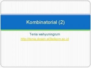 Kombinatorial 2 Tenia wahyuningrum http tenia dosen st