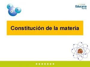 Constitucin de la materia De qu est hecha