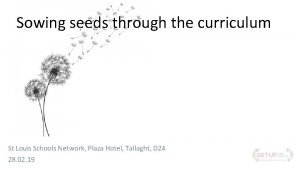 Sowing seeds through the curriculum St Louis Schools