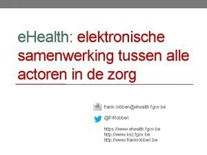 e Health elektronische samenwerking tussen alle actoren in