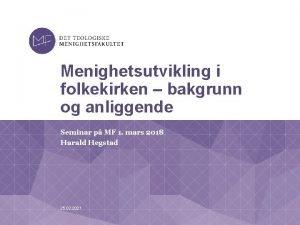 Menighetsutvikling i folkekirken bakgrunn og anliggende Seminar p