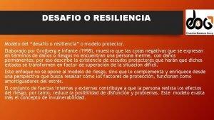 DESAFIO O RESILIENCIA Modelo del desafo o resiliencia
