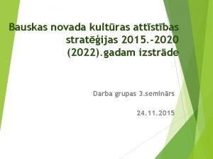 Bauskas novada kultras attstbas stratijas 2015 2020 2022