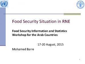 Food Security Situation in RNE Food Security Information