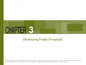 3 Developing Project Proposals 2012 Cengage Learning All