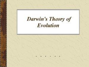 Darwins Theory of Evolution 16 1 Darwins Voyage