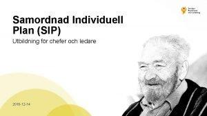 Samordnad Individuell Plan SIP Utbildning fr chefer och