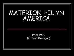 MATERION HIL YN AMERICA 1929 1990 Protest Dreisgar