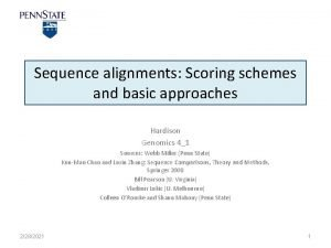 Sequence alignments Scoring schemes and basic approaches Hardison