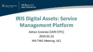 IRIS Digital Assets Service Management Platform Adrian Coveney