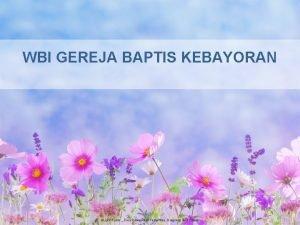 WBI GEREJA BAPTIS KEBAYORAN ALLPPT com Free Power