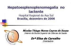 Hepatoesplenomegalia no lactente Hospital Regional da Asa Sul